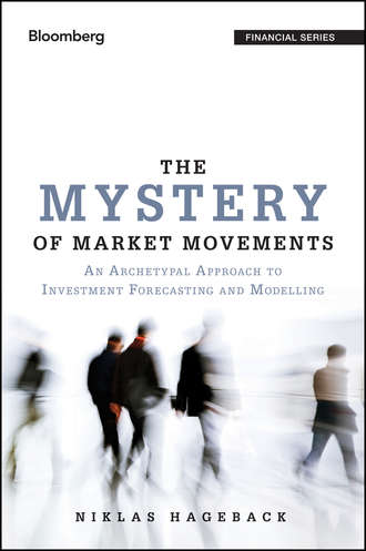 Niklas  Hageback. The Mystery of Market Movements. An Archetypal Approach to Investment Forecasting and Modelling