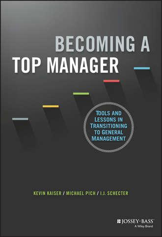 Kevin  Kaiser. Becoming A Top Manager. Tools and Lessons in Transitioning to General Management