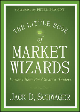 Jack Schwager D.. The Little Book of Market Wizards. Lessons from the Greatest Traders