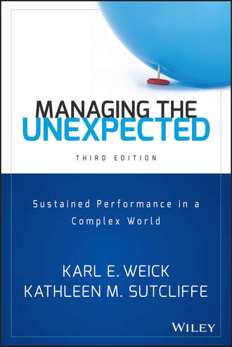 Kathleen Sutcliffe M.. Managing the Unexpected. Sustained Performance in a Complex World