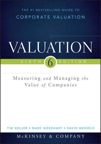 Marc Goedhart. Valuation. Measuring and Managing the Value of Companies