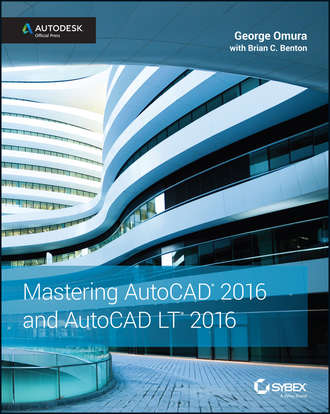 George  Omura. Mastering AutoCAD 2016 and AutoCAD LT 2016. Autodesk Official Press