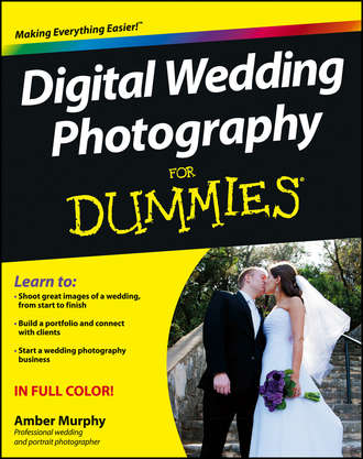 Amber  Murphy. Digital Wedding Photography For Dummies