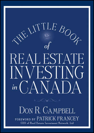 Don Campbell R.. The Little Book of Real Estate Investing in Canada