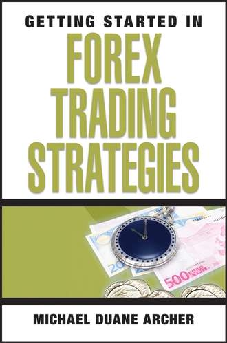Michael Archer D.. Getting Started in Forex Trading Strategies