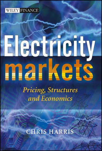 Chris  Harris. Electricity Markets. Pricing, Structures and Economics