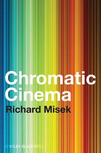 Richard  Misek. Chromatic Cinema. A History of Screen Color