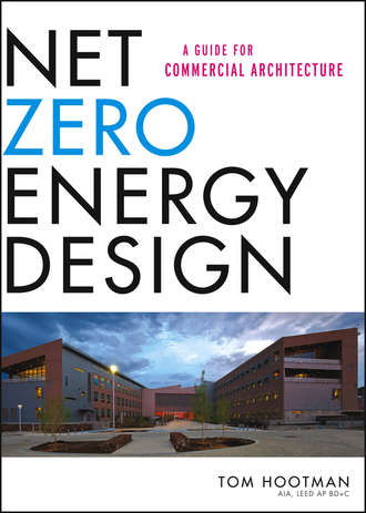 Thomas  Hootman. Net Zero Energy Design. A Guide for Commercial Architecture