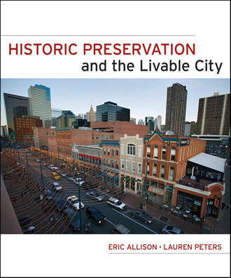 Peters Lauren. Historic Preservation and the Livable City