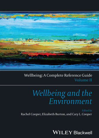 Группа авторов. Wellbeing: A Complete Reference Guide, Wellbeing and the Environment