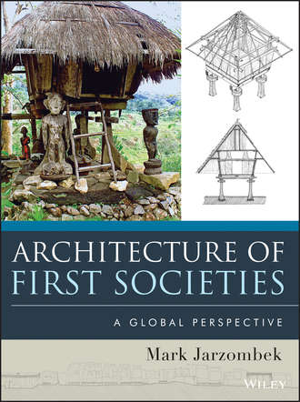 Mark M. Jarzombek. Architecture of First Societies