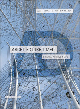 Karen Franck A.. Architecture Timed. Designing with Time in Mind