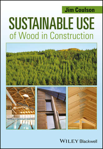 Jim Coulson. Sustainable Use of Wood in Construction