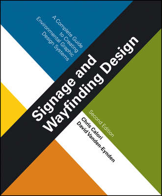 Chris  Calori. Signage and Wayfinding Design. A Complete Guide to Creating Environmental Graphic Design Systems