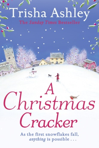 Trisha  Ashley. A Christmas Cracker: The only festive romance to curl up with this Christmas!