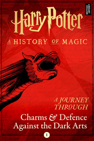 Pottermore Publishing. A Journey Through Charms and Defence Against the Dark Arts