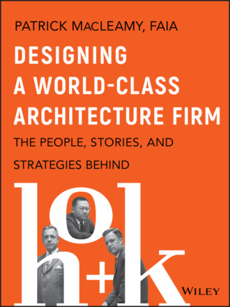 Patrick MacLeamy. Designing a World-Class Architecture Firm
